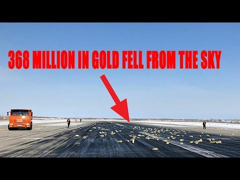 Siberia Rains GOLD as Plane Loses its 368 Million Dollar Cargo