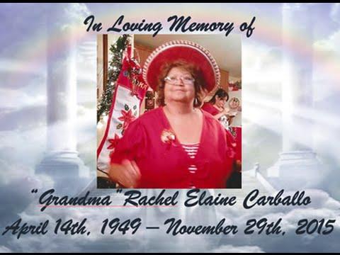 In Loving Memory Of Grandma Rachel Elaine Carballo Youtube