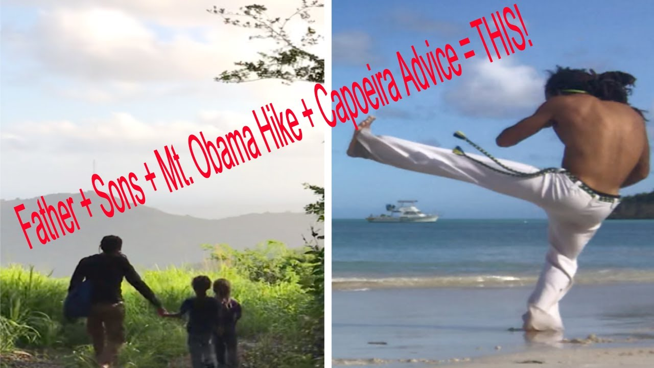 Capoeira Training Tips and Hiking Mt. Obama