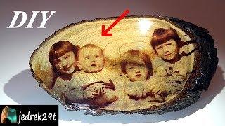 DIY. Transfer Your Photo to Wood/PrzenieÅ› Swoje ZdjÄ™cie na Drewno