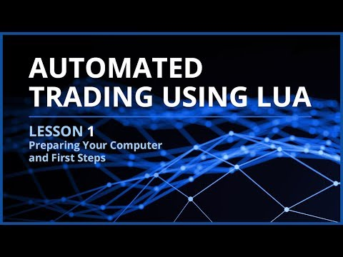 Automated Trading Using Lua | Lesson 1 - Preparing Your Computer and First Steps
