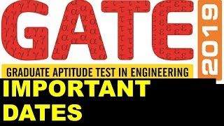 GATE 2019 Dates | Important Dates for GATE 2019 Exam - Online Application from Sept 1, 2018