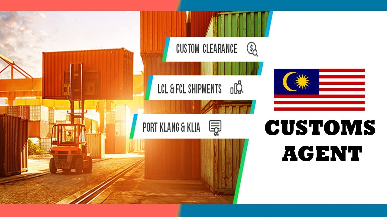 Malaysia Customs Clearance Agent - Freight Forwarder - Logistics company