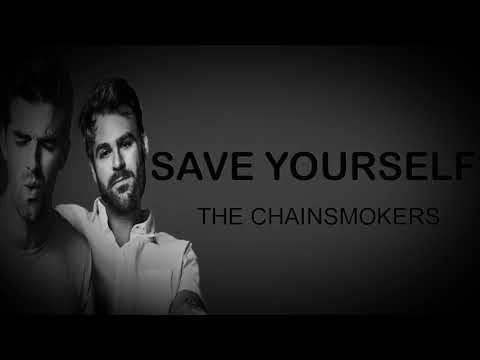 The Chainsmokers,NGHTMRE Save Your Self (lyric) Video