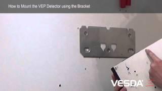 VESDA-E VEP/VEU/VES: How to Mount the Detector Using the Bracket