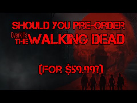 Beta First Impressions - Should You Pre-Order Overkill's The Walking Dead? (for $59.99?) thumbnail