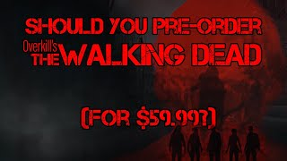 Beta First Impressions - Should You Pre-Order Overkill's The Walking Dead? (for $59.99?)