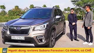 Người dùng review 2020 Subaru Forester AWD X-mode: Có KHEN CHÊ I User review 2020 Subaru Forester