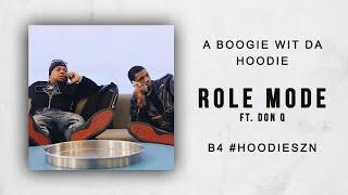 A Boogie Wit Da Hoodie - Role Model Ft. Don Q (B4 #HOODIESZN)