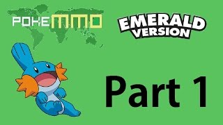 PokeMMO: Emerald Version | Part 1 | Another Region, A New Adventure