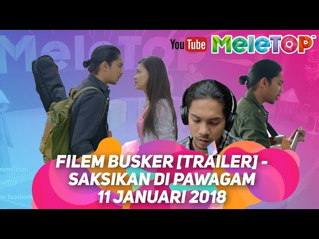 Filem Busker [Trailer] - Saksikan di Pawagam 11 Januari 2018