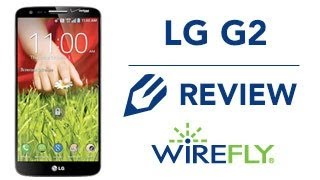 LG G2 Full Smartphone Review by Wirefly