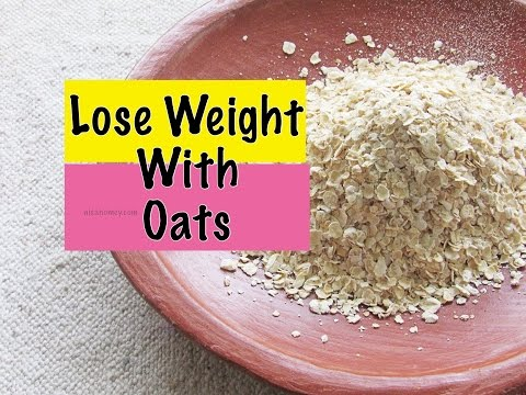 How To Lose Weight Fast - Quick Weight Loss With Oats - Oats Meal Plan - Different Types Of Oatmeal