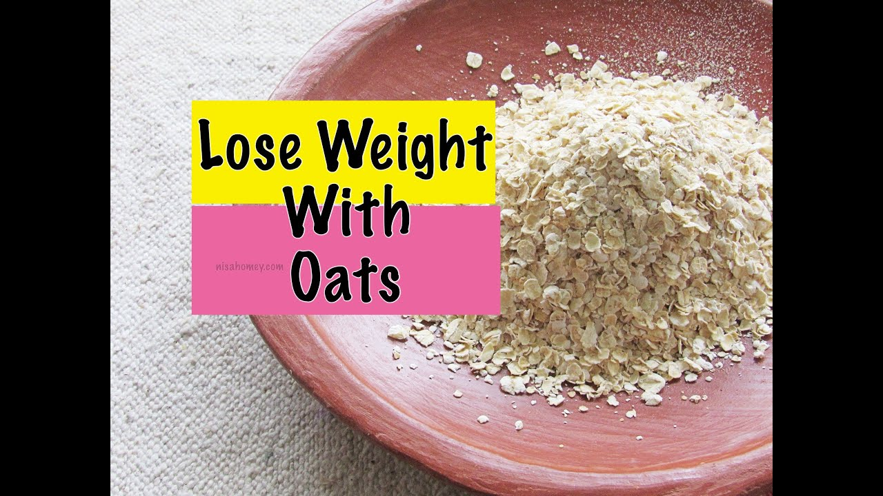 How To Lose Weight Fast - Quick Weight Loss With Oats ...