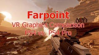 Farpoint | PS4 vs. PS4 Pro | VR Graphics Comparison | 4K Video
