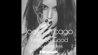 Joey Chicago - Feels So Good (J Paul Getto Remix)