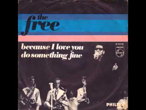 The Free - Because I Love You