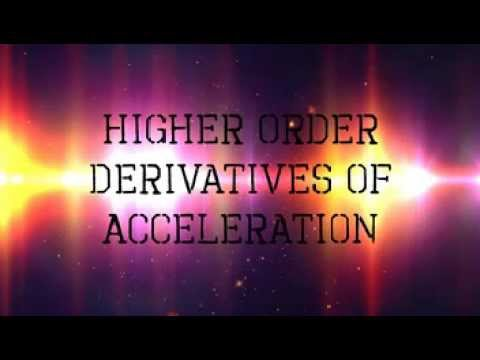 Higher Order Derivatives of Acceleration: Jerk, Snap, Crackle and Pop