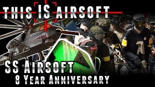 SS Airsoft 8 Year Anniversary - This IS Airsoft