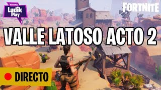MISSIONS VALLE LATOSO ACT 2 FORTNITE SAUVE LE MONDE GAMEPLAY ANGLAIS