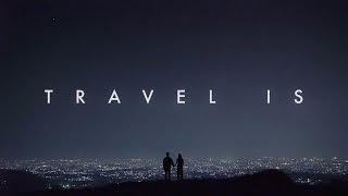 Travel Is: The Documentary