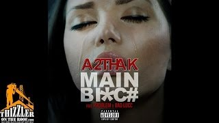 A2ThaK ft. Problem, Bad Lucc - Main Bitch [Prod. Reese Beats] [Thizzler.com]