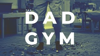 The Dad Gym