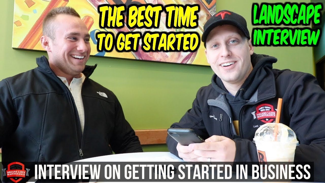 How To Start A Landscape Business Interviewing My Friend Why Now Is The Best Time To Get Going Youtube
