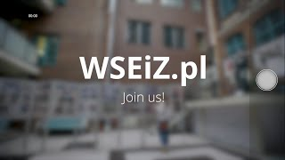 UNIVERSITY OF ECOLOGY AND MANEGEMENT IN WARSAW (WSEIZ.PL) – JOIN US!