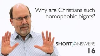 Why are Christians such homophobic bigots?  |  David Robertson