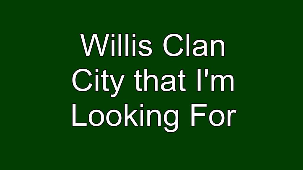 City that im looking for Willis Clan - YouTube