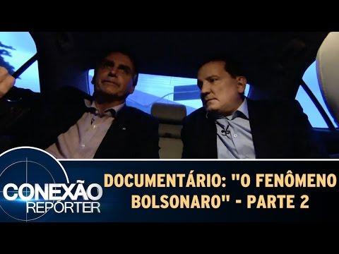 Documentário: O Fenômeno Bolsonaro - Parte 2 | Conexão Repórter (21/05/17)