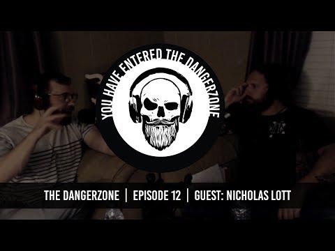 The Dangerzone: Episode 12 - Nicholas Lott
