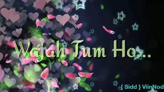 Wajah Tum Ho | Hum Jo Har Mausam | Whatsapp Romantic Sad Lyrical Status