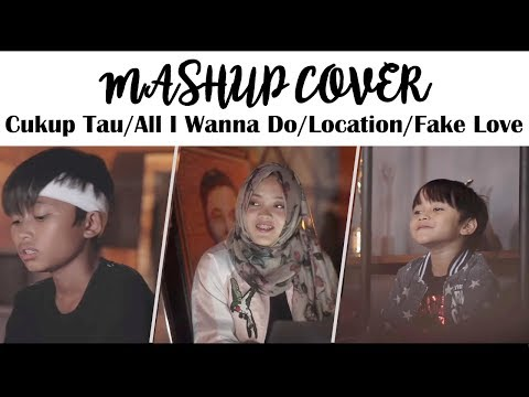 MASHUP Cukup Tau / All I Wanna Do / Location / Fake Love (Putdel Ft Rizwan & Ferdy cover)