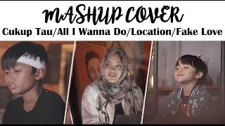 Download MASHUP Cukup Tau / All I Wanna Do / Location / Fake Love (Putdel Ft Rizwan & Ferdy cover)