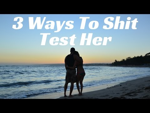 3 Tests To Filter For High Quality Women