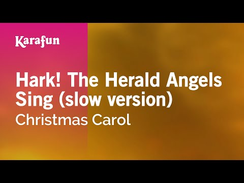 Karaoke Hark! The Herald Angels Sing (slow version) - Christmas Carol *