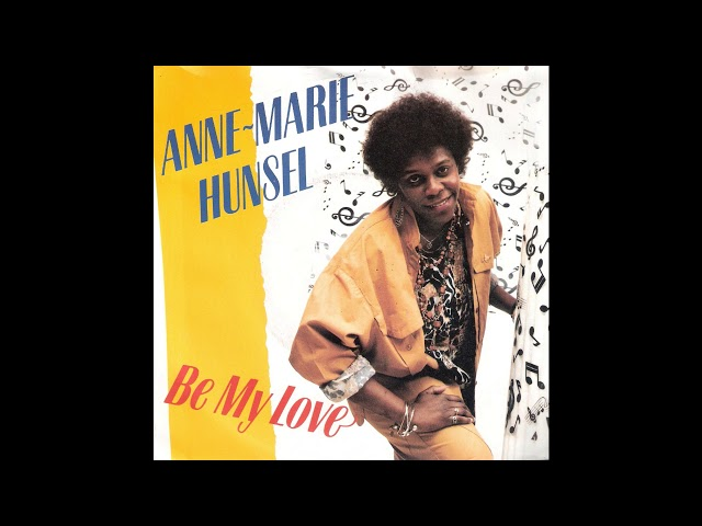 Anne-Marie Hunsel - Be My Love (1987)