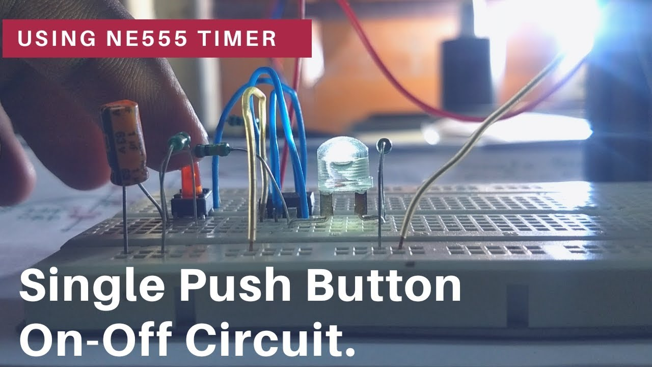Single Push Switch On Off With Same Ne555 Timer Circuitdiagram 555circuit Kaitailakeoxygensensorcircuitdiagram Youtube Premium