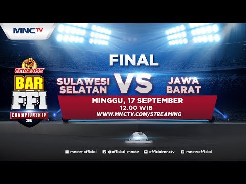 Sulawesi Selatan VS Jawa Barat (FT : 3-4) - Final Extra Joss Bar FFI Championship 2017