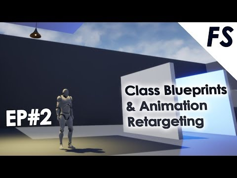 Unreal Engine - Class Blueprints and Animation Retargeting - #2