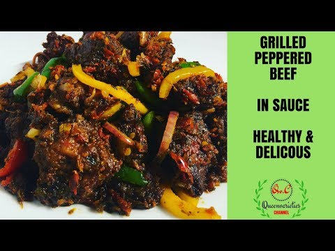 NIGERIAN PEPPERED BEEF (IN SAUCE) / GRILLED PEPPERED BEEF RECIPE