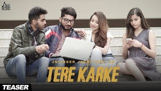 Tere Karke (Teaser) | Jatinder Jaggi Ft.AD | New Punjabi Songs 2017 | Latest Punjabi Songs 2017