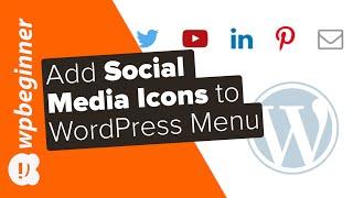 How to Add Social Media Icons to WordPress Menus