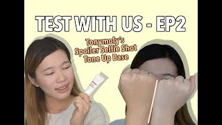 [Tonymoly SG] Test With Us Ep 2 - Spoiler Selfie Shot Tone Up Base (#01 White Filter)