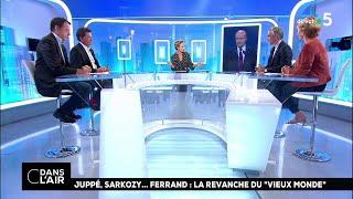 """Juppé, Sarkozy… Ferrand : la revanche du """"vieux monde"""" #cdanslair 10.09.2018"""