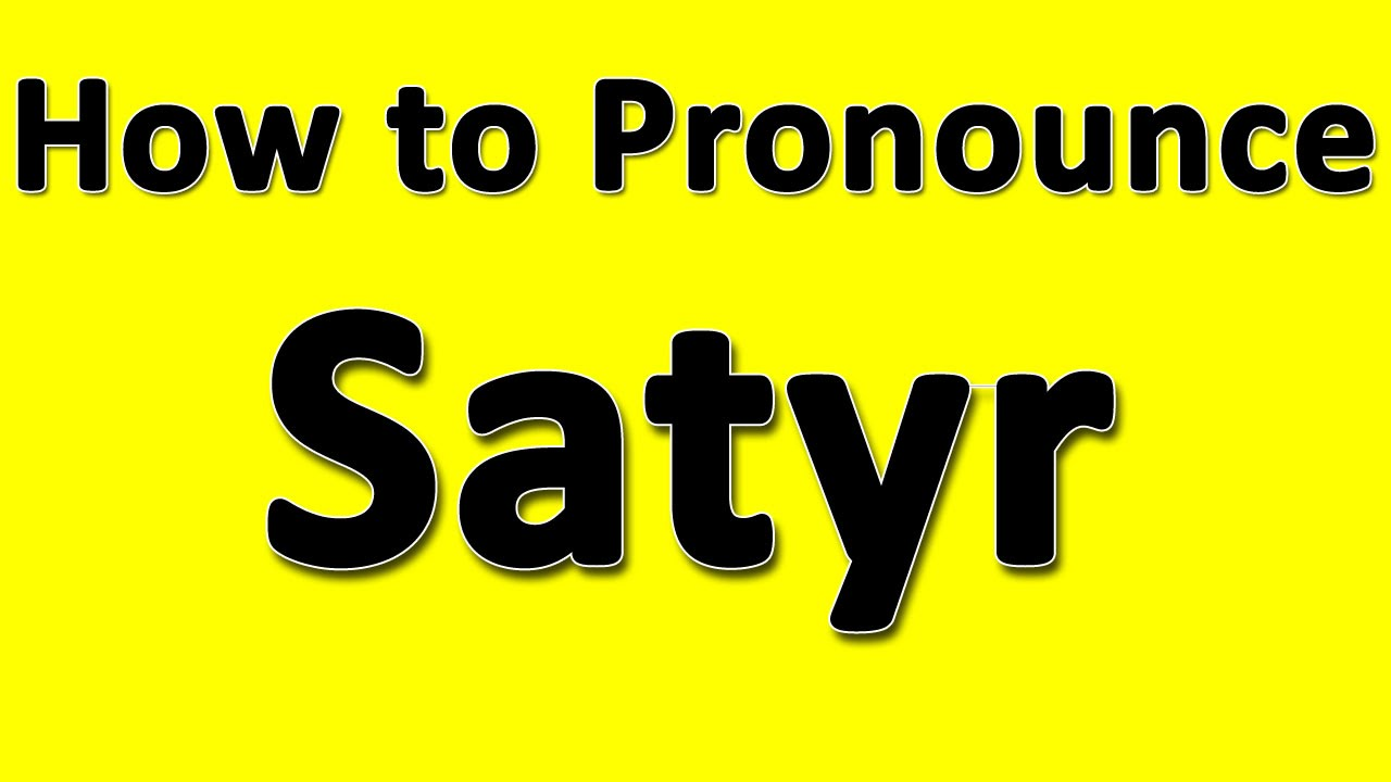 How to Pronounce Satyr - YouTube