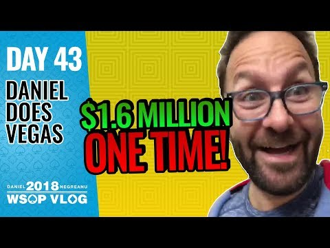1.6 Million ONE TIME!!! - 2018 WSOP VLOG DAY 43