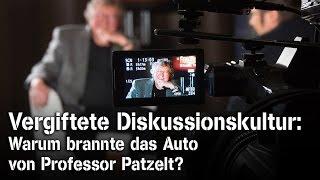 Vergiftete Diskussionskultur: Warum brannte das Auto von Professor Patzelt?